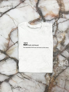404 Fuck Not Found White T Shirt