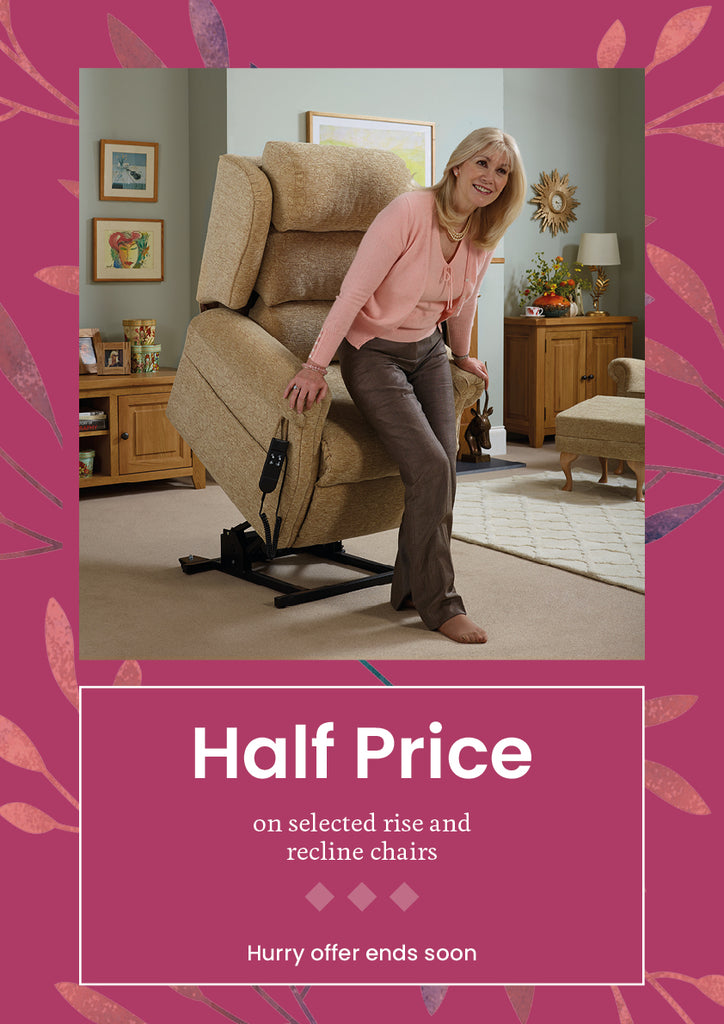 half price on selected rise and recline chairs