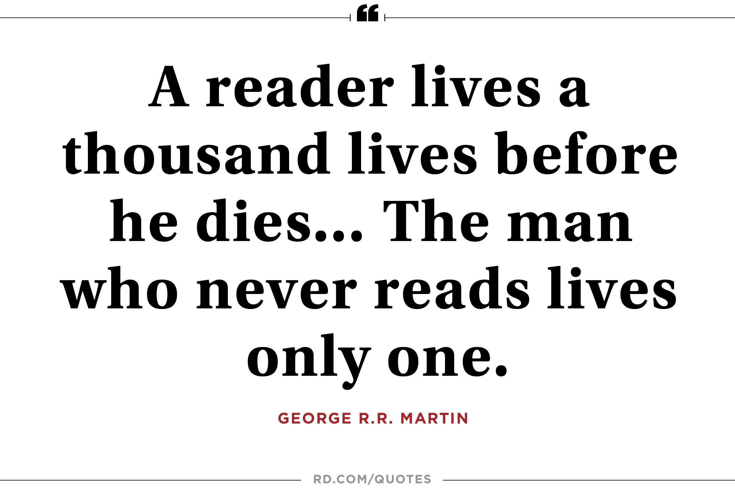 Text reads: A reader lives a thousand lives before he dies...The man who never reads lives only one.