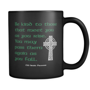 Be Kind to those Irish Proverd Mug.