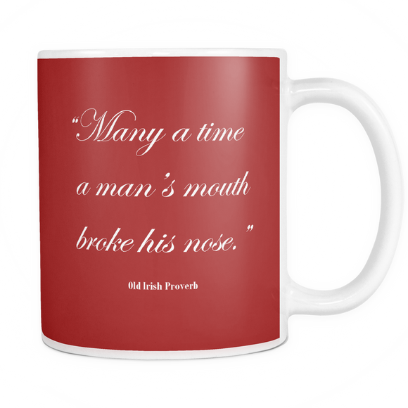 Many a Time a Man's Mouth Broke his Nose - Blood Red 11oz Mug