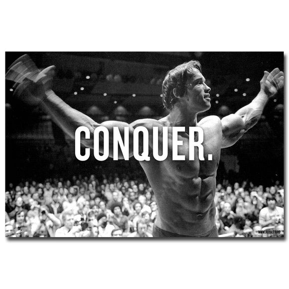 CONQUER. - Arnold Schwarzenegger Bodybuilding Motivational Quote