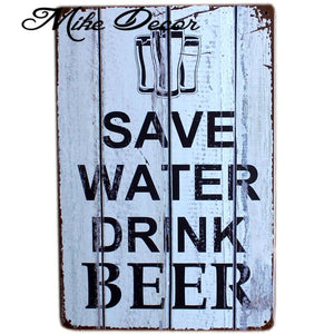 Save water drink beer sign.