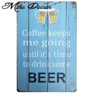 Coffee before beer wall sign.