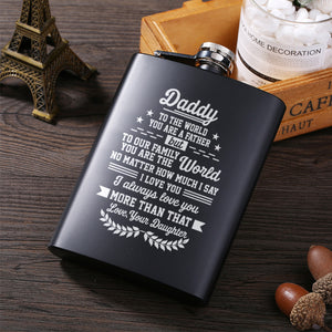 Daughter to Dad - To Our Family You Are The World - Stainless Steel Hip Flask Gift For Dad