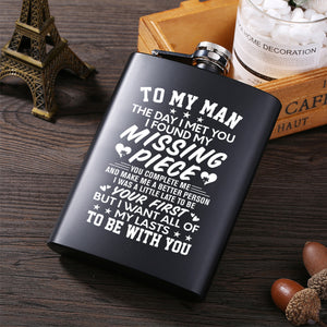 My Man You Are My Missing Piece - Stainless Steel Hip Flask