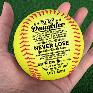 Mom to Daughter - You Will Never Lose Softball Ball