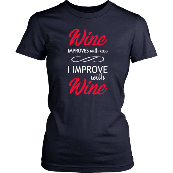 Wine Improves with Age I Improve with Wine Women Tee