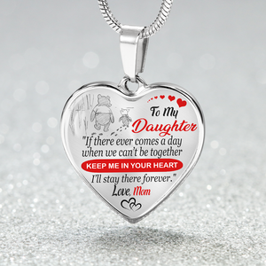 Mom to Daughter - Keep Me In Your Heart Forever - Luxury Heart Necklace