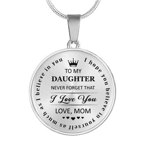 To My Daughter Never Forget That Mom Love You  Luxury Necklace