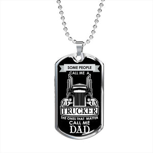 Trucker Necklace - The Ones That Matter Call Me Dad - Luxury Dog Tag Necklace