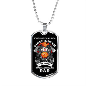 Firefighter - Most Important Call Me Dad Dog Tag Luxury Necklace