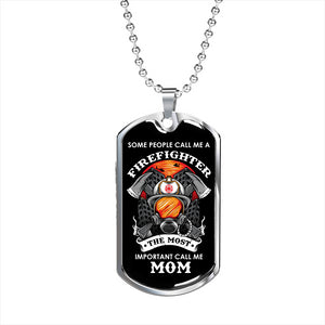 Firefighter - Most Important Call Me Mom Dog Tag Luxury Necklace