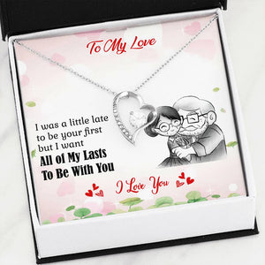 To My Love All of My Lasts Be With You Luxury Necklace