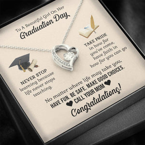 To A Beautiful Girl on Her Graduation Day - Call Your Mom - Forever Love Necklace