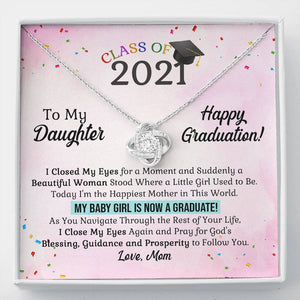 Mom to Daughter - Class of 2021 Happy Graduation - Love Knot Necklace
