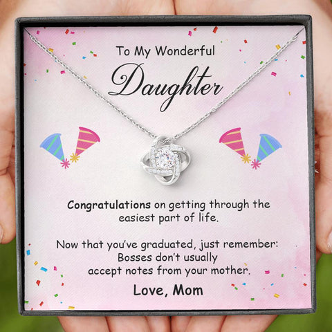 Mom to Daughter - Congratulations on Getting Through - Love Knot Necklace