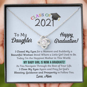 Mom to Daughter - Class of 2021 My Baby Girl is Now a Graduate - Love Knot Necklace