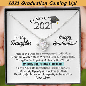 Mom to Daughter Gift - Class of 2021 My Baby Girl is Now a Graduate - Love Knot Necklace