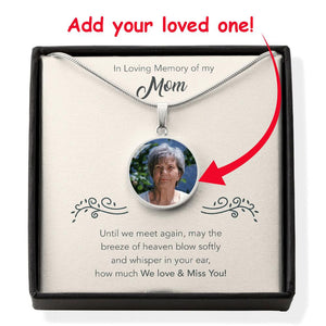 In Loving Memory Of My Mom - Personalized Photo Necklace