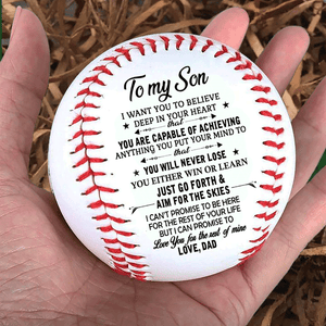 Dad to Son - You Will Never Lose Baseball Ball