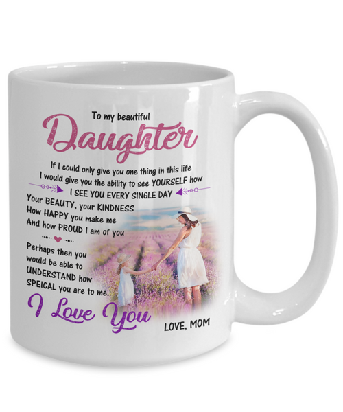 Mom to Daughter If I Could Only Give You One Thing Mug