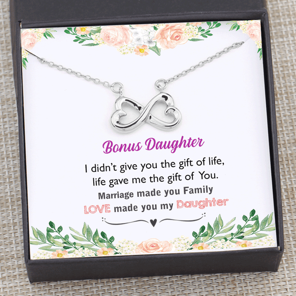 Bonus Daughter Gift - I didn't give you the gift of life - Marriage made you family