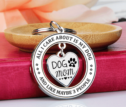 Dog Mom - All I Care About is My Dog Keychain