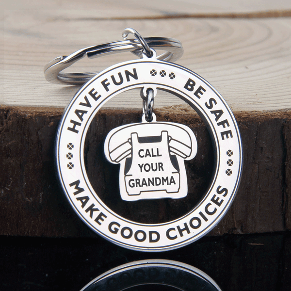 Have Fun Be Safe Call Your Grandma Keychain
