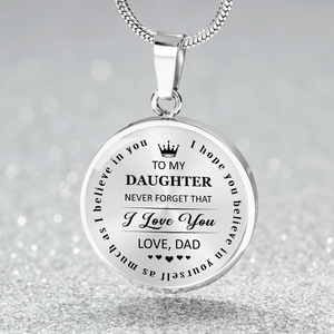 To My Daughter Never Forget That Dad Love You Luxury Necklace - Gift for Daughter