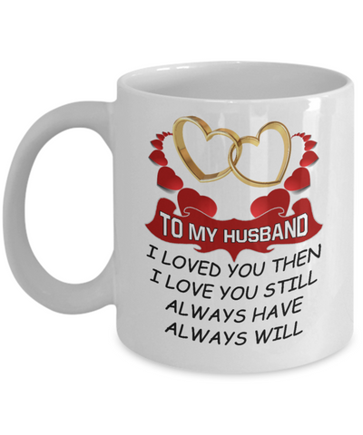 To My Husband I Love You 11oz Mug