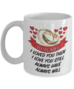 To My Wife I Loved You Mug