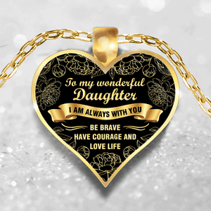 To My Wonderful Daughter I Am Always With You Pendant Necklace - Daughter Gift