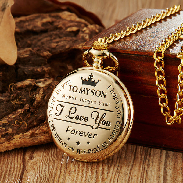 To My Son Never Forget That I Love You Pocket Watch