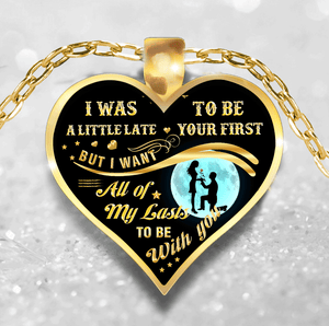 Gift for Her - All of My Lasts Be With You Necklace