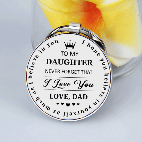 Dad To Daughter Never Forget That I Love You Keychain