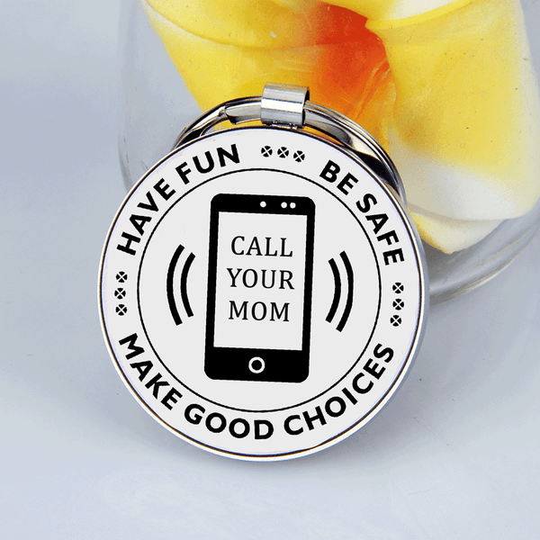 Have Fun Be Safe Call Mom Circle Keychain
