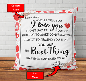 When I Tell You I Love You - Personalized Pillowcase