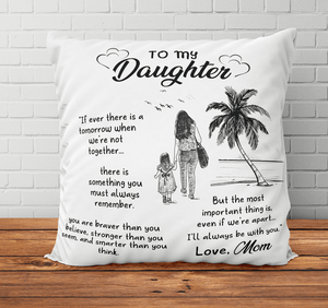 Mom to Daughter - I'll Always Be With You - Pillowcase