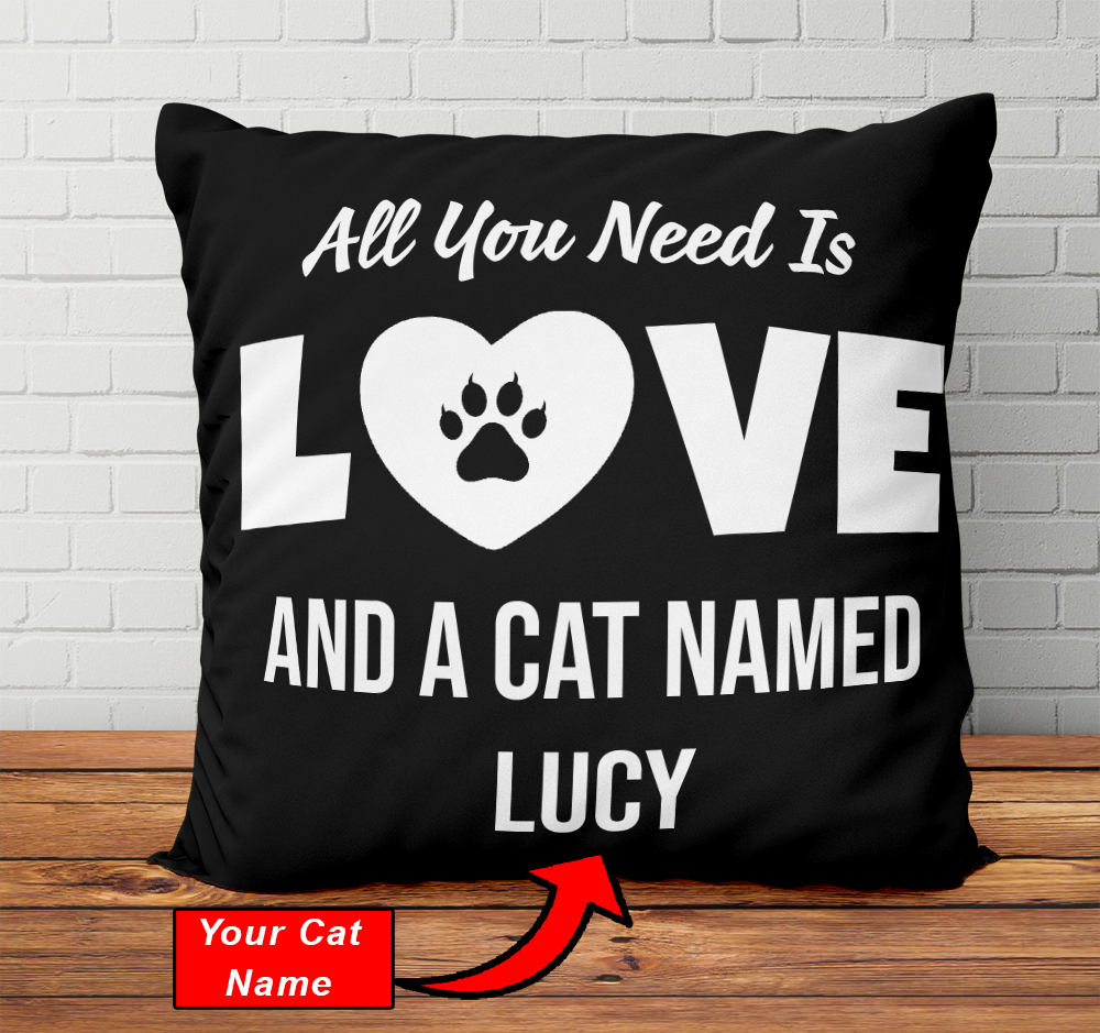 Personalized All You Need Is Love and A Cat Named - Pillowcase