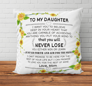 Mom to Daughter You will Never Lose  - Pillowcase Gift