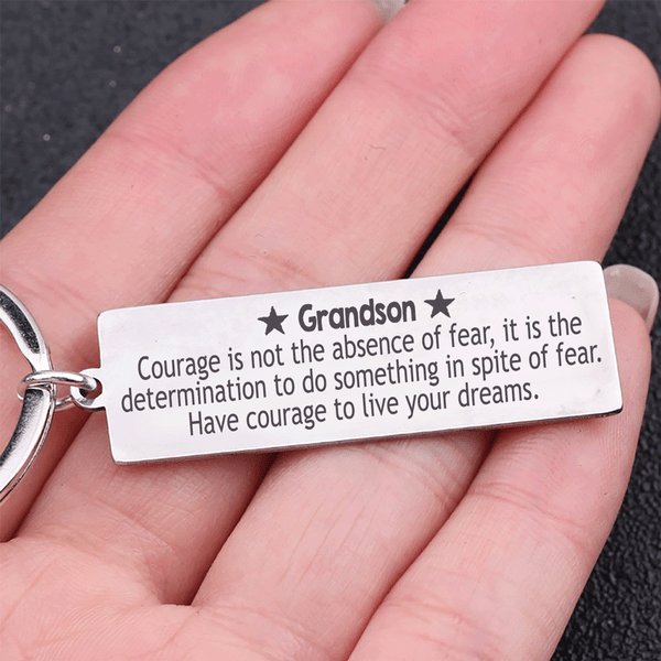 Grandson/Granddaughter Have Courage to Live Your Dreams Keychain