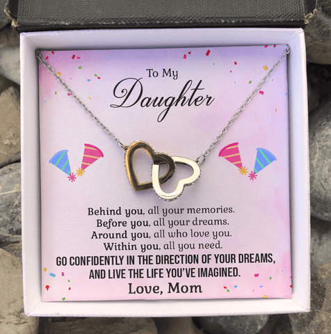 Mom to Daughter - Go Confidently in The Direction of Your Dreams - Interlocking Heart Necklace