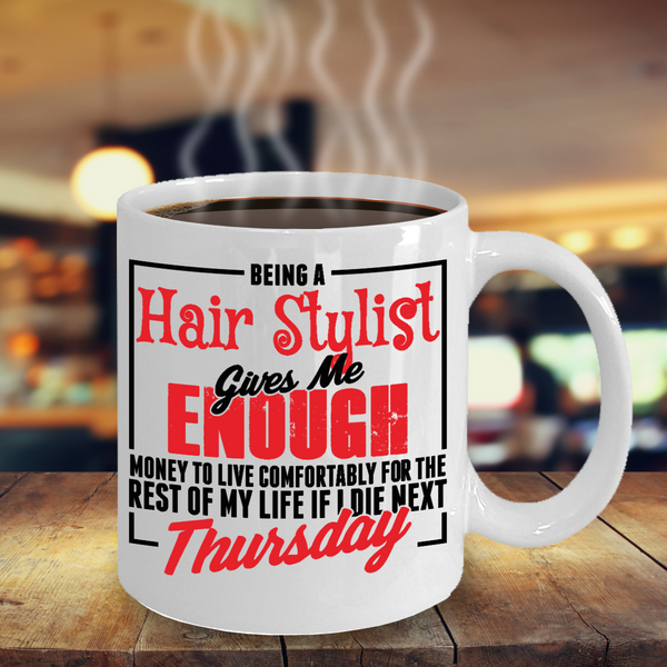 Hair Stylist Gives Me Enough Money Mug