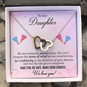 To Our Daughter Have Fun Be Safe - Interlocking Heart Necklace