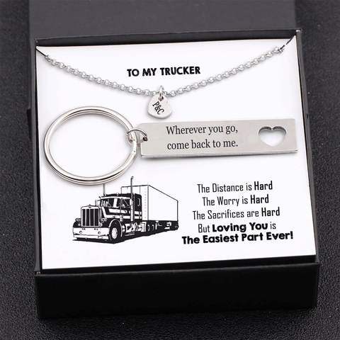 To My Trucker - Loving You Is Easiest Part Ever - Keychain and Heart Necklace