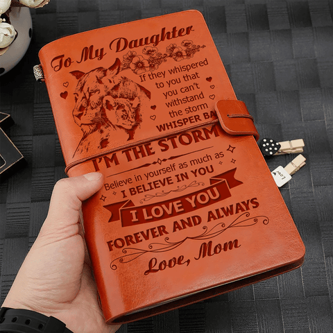 Mom to Daughter - I'm The Storm - Leather Journal