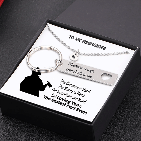 To My Firefighter- Loving You Is The Easiest Part Ever - Keychain and Heart Necklace