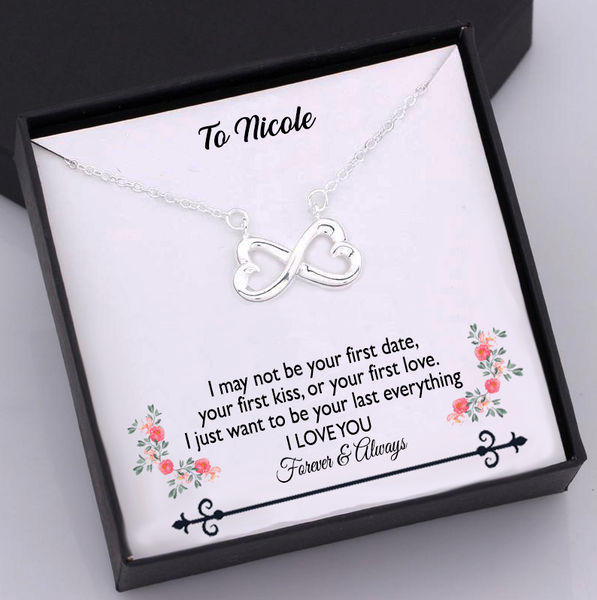 To My Love - I May Not Be Your First Date Your First Kiss Or Your First Love Necklace Gift Box