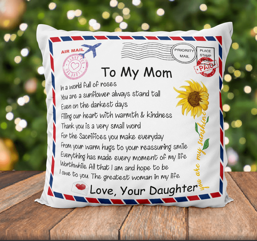 To My Mom - The Greatest Woman In My Life - Pillow